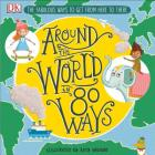 Around the World in 80 Ways: The Fabulous Inventions that get us From Here to There Cover Image