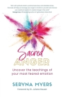 Sacred Anger: Uncover the teachings of your most feared emotion Cover Image