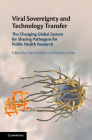 Viral Sovereignty and Technology Transfer: The Changing Global System for Sharing Pathogens for Public Health Research Cover Image