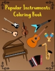 Popular Instruments Coloring Book: For Children and Adults Who Want Great Fun to Color Every Instrument Cover Image