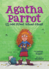 Agatha Parrot and the Odd Street School Ghost Cover Image