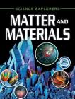 Matter and Materials (Science Explorers) Cover Image