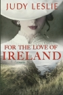 For The Love of Ireland Cover Image