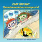Can You Say Humuhumunukunukuapua'a Cover Image