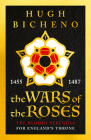 The Wars of the Roses: The Bloody Struggle for England's Throne Cover Image
