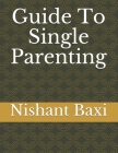 Guide To Single Parenting Cover Image
