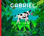 Gabriel: How Saving One Calf Changed an Entire Community Cover Image