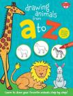 Drawing Animals from A to Z: Learn to draw your favorite animals step by step! (Drawing from A to Z) Cover Image