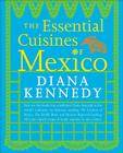 The Essential Cuisines of Mexico: A Cookbook Cover Image