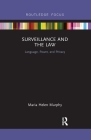 Surveillance and the Law: Language, Power and Privacy Cover Image