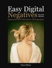 Easy Digital Negatives: Historical and Alternative Photography Cover Image