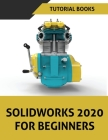 SOLIDWORKS 2020 For Beginners Cover Image