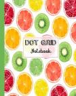 Dot Grid Notebook: Summer Fruits Notebook Dotted Grid, (8 x 10) (Journal Writing) Cover Image