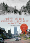 Cheetham Hill, Crumpsall, Blackley & Moston Through Time Cover Image