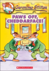 Paws Off, Cheddarface (Geronimo Stilton #6) Cover Image
