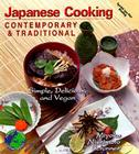 Japanese Cooking Contemporary & Traditional: Simple, Delicious and Vegan Cover Image
