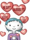 Heart Bubbles: Exploring compassion with kids Cover Image