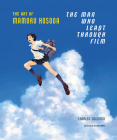 The Man Who Leapt Through Film: The Art of Mamoru Hosoda Cover Image