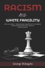 Racism and White Fragility: Black Lives Matter - Remembering George Floyd (I can't breathe!) Understanding Racism and its Impact on American Cultu Cover Image