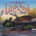 My Little Book of Painted Turtles (My Little Book Of...) Cover Image