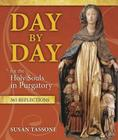 Day by Day for the Holy Souls in Purgatory: 365 Reflections Cover Image