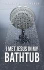 I Met Jesus in My Bathtub Cover Image
