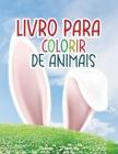 Livro para colorir de animais: Livro de colorir incrível com animais e monstros para relaxar Cover Image
