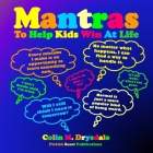 Mantras To Help Kids Win At Life Cover Image