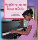 MyaGrace quiere hacer música: Una historia real que promueve la inclusión y la autodeterminación Cover Image