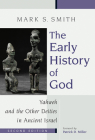 The Early History of God: Yahweh and the Other Deities in Ancient Israel (Biblical Resource) Cover Image