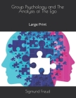 Group Psychology and The Analysis of The Ego: Large Print Cover Image
