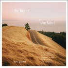The Lay of the Land Lib/E: A Self-Taught Photographer's Journey to Find Faith, Love, and Happiness Cover Image