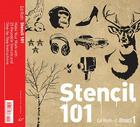 Stencil 101: Make Your Mark with 25 Reusable Stencils and Step-by-Step Instructions Cover Image