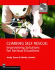 Climbing Self Rescue: Improvising Solutions for Serious Situations (Mountaineers Outdoor Expert) Cover Image