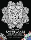 Snowflake Coloring Book Dark Edition Vol.1: The Cross & Mandala Patterns Stress Relief Relaxation Cover Image
