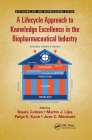A Lifecycle Approach to Knowledge Excellence in the Biopharmaceutical Industry (Biotechnology and Bioprocessing) Cover Image