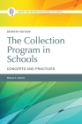 The Collection Program in Schools, 7th Edition: Concepts and Practices, 7th Edition Cover Image