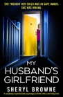 My Husband's Girlfriend: A completely unputdownable psychological thriller with a nail-biting twist Cover Image