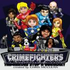 The CrimeFighters: The Heroes Stop a Burglary Cover Image
