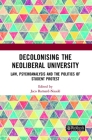Decolonising the Neoliberal University: Law, Psychoanalysis and the Politics of Student Protest Cover Image