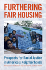 Furthering Fair Housing: Prospects for Racial Justice in America's Neighborhoods Cover Image