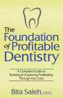 The Foundation of Profitable Dentistry: A Complete Guide to Building & Sustaining Profitability Through Any Crisis Cover Image