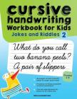Cursive Handwriting Workbook for Kids: Jokes and Riddles 2 Cover Image
