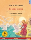 The Wild Swans - De vilde svaner (English - Danish): Bilingual children's book based on a fairy tale by Hans Christian Andersen, with audiobook for do Cover Image