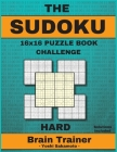 The SUDOKU 16x16 Puzzle Book Challenge: Large Print Sudoku Puzzle Book for Adults, Brain Trainer HARD, Solutions included Cover Image