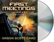 First Meetings: In Ender's Universe (Other Tales from the Ender Universe) Cover Image