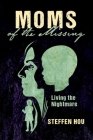 Moms of the Missing: Living the Nightmare Cover Image