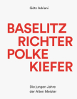 Baselitz, Richter, Polke, Kiefer: Die Jungen Jahre Der Alten Meister Cover Image