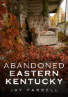 Abandoned Eastern Kentucky (America Through Time) Cover Image