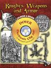 Knights, Weapons and Armor [With CDROM] (Dover Electronic Clip Art) Cover Image
